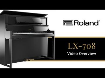 The LX708 Roland Digital Piano - What You Need to Know 2019